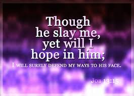 Though He Slay Me Yet I will HOPE
